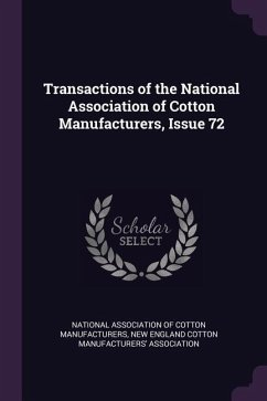 Transactions of the National Association of Cotton Manufacturers, Issue 72