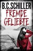 Fremde Geliebte - Thriller (eBook, ePUB)