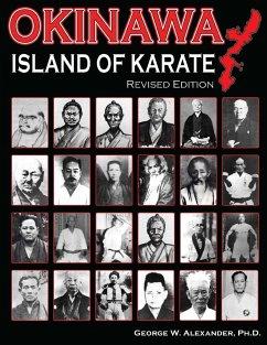Okinawa Island of Karate - Alexander, George