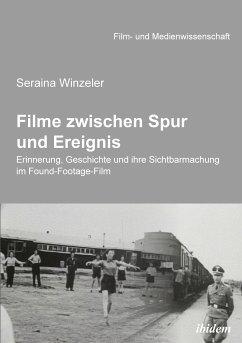 Filme zwischen Spur und Ereignis (eBook, ePUB) - Winzeler, Seraina
