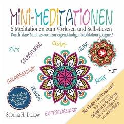 Mini-Meditationen - Meditationen für zwischendurch und zum Einschlafen (eBook, ePUB) - Heuer-Diakow, Sabrina