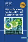 FEM zur Berechnung von Kunststoff- und Elastomerbauteilen (eBook, PDF)