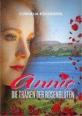 Annie - Die Tränen der Rosenblüten (eBook, ePUB)