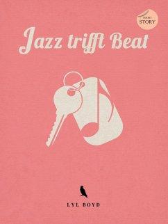 Jazz trifft Beat (eBook, ePUB) - Boyd, Lyl