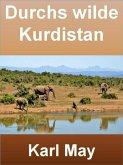 Durchs wilde Kurdistan - 404 Seiten (eBook, ePUB)