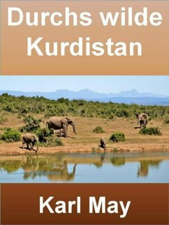 Durchs wilde Kurdistan - 404 Seiten (eBook, ePUB) - May, Karl
