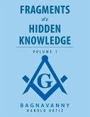 Fragments of a Hidden Knowledge: Volume 1