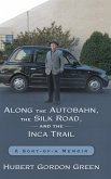 Along the Autobahn, the Silk Road, and the Inca Trail