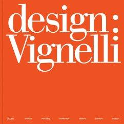 Design: Vignelli: Graphics, Packaging, Architec...