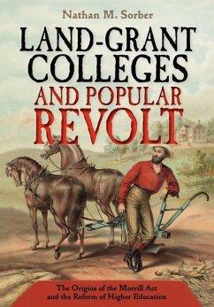 Land-Grant Colleges and Popular Revolt