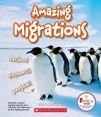 Amazing Migrations: Caribou! Elephants! Penguins! (Rookie Star: Extraordinary Animals)