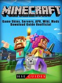 Minecraft Game Skins, Servers, APK, Wiki, Mods, Download Guide Unofficial (eBook, ePUB)
