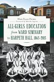 All-Girls Education from Ward Seminary to Harpeth Hall, 1865-2015 (eBook, ePUB)