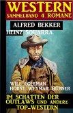 Western Sammelband 4 Romane: Im Schatten der Outlaws und andere Top-Western (eBook, ePUB)