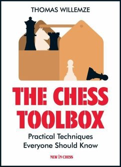 The Chess Toolbox: Practical Techniques Everyon...