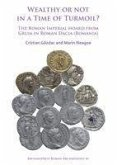 Wealthy or Not in a Time of Turmoil? The Roman Imperial Hoard from Gruia in Roman Dacia (Romania)