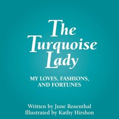 The Turquoise Lady: My Loves, Fashions, and For...
