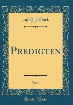 Predigten, Vol. 1 (Classic Reprint)