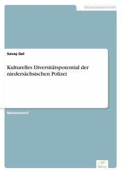 Kulturelles Diversitätspotential der niedersächsischen Polizei - Gel, Savas