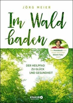 Im Wald baden (eBook, ePUB) - Meier, Jörg