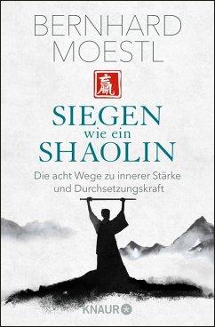 Siegen wie ein Shaolin (eBook, ePUB) - Moestl, Bernhard