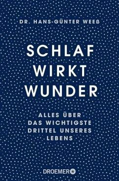 Schlaf wirkt Wunder (eBook, ePUB) - Weeß, Hans-Günter