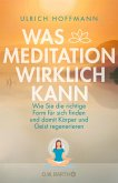 Was Meditation wirklich kann (eBook, ePUB)