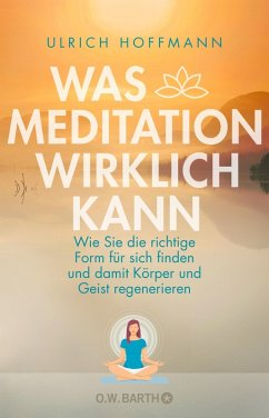 Was Meditation wirklich kann (eBook, ePUB) - Hoffmann, Ulrich