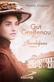 Abendglanz / Gut Greifenau Bd.1 (eBook, ePUB)