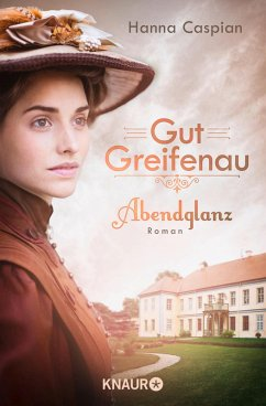 Abendglanz / Gut Greifenau Bd.1 (eBook, ePUB) - Caspian, Hanna