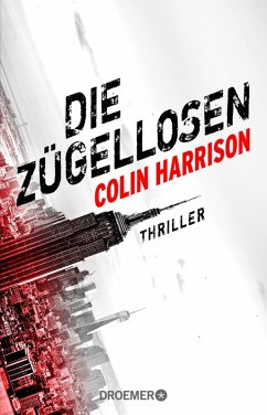 Die Zügellosen (eBook, ePUB) - Harrison, Colin