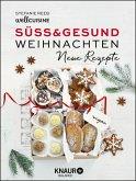 Süß & gesund - Weihnachten - Neue Rezepte (eBook, ePUB)