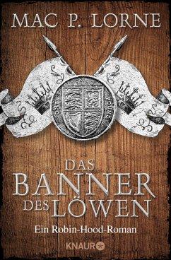Das Banner des Löwen / Robin Hood Bd.4 (eBook, ePUB) - Lorne, Mac P.