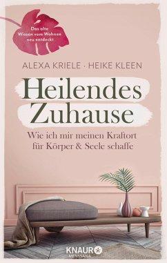 Heilendes Zuhause (eBook, ePUB) - Kriele, Alexa; Kleen, Heike