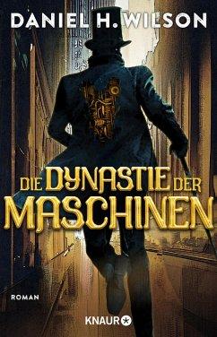Die Dynastie der Maschinen (eBook, ePUB) - Wilson, Daniel H.