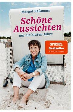 Schöne Aussichten auf die besten Jahre (eBook, ePUB) - Käßmann, Margot