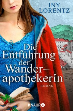 Die Entführung der Wanderapothekerin / Wanderapothekerin Bd.3 (eBook, ePUB) - Lorentz, Iny