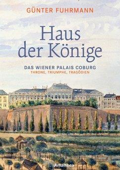 Haus der Könige (eBook, ePUB) - Fuhrmann, Günter