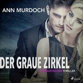 Der graue Zirkel: Romantischer Thriller (Ungekürzt) (MP3-Download)