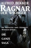 Die ganze Saga: Ragnar der Wikinger (eBook, ePUB)