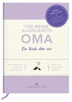 Für meine allerliebste Oma - Vliet, Elma van