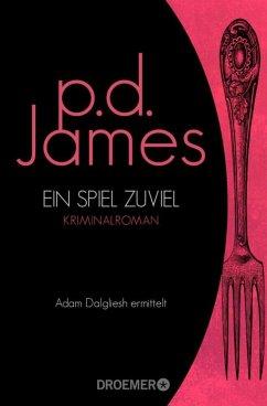 Ein Spiel zuviel / Adam Dalgliesh Bd.1 - James, P. D.