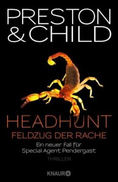 Headhunt - Feldzug der Rache / Pendergast Bd.17 - Preston, Douglas; Child, Lincoln