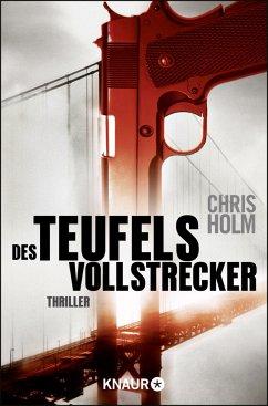 Des Teufels Vollstrecker - Holm, Chris
