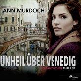 Unheil über Venedig: Romantischer Thriller (Ungekürzt) (MP3-Download)