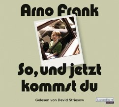 So, und jetzt kommst du, 8 Audio-CDs (Mängelexemplar) - Frank, Arno