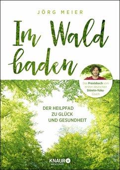 Im Wald baden - Meier, Jörg