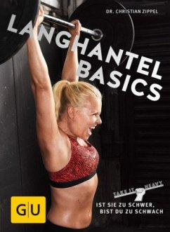 Langhantel Basics (Mängelexemplar) - Zippel, Christian