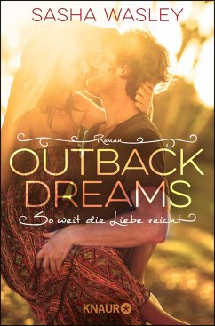 Outback Dreams. So weit die Liebe reicht / Outback Sisters Bd.1 - Wasley, Sasha