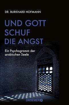 Und Gott schuf die Angst - Hofmann, Burkhard